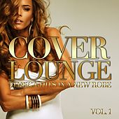 Cover Lounge - 20 Mega-Hits in a New Robe, Vol. 1 by Various Artists