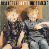 Settle: The Remixes by Disclosure