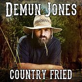 Country Fried by Demun Jones