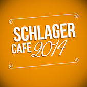 Schlager Cafe 2014 by Various Artists