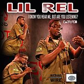 I Know You Hear Me by Lil Rel