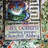 Dies Domini - Sunday Prayer at Glenstal Abbey by The Monks Of Glenstal Abbey