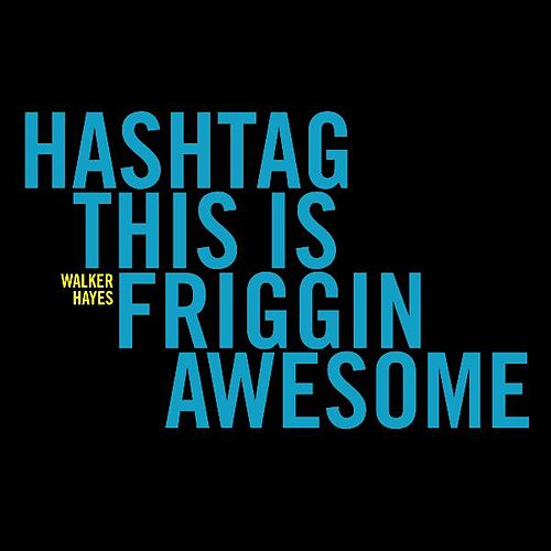 Late Night with Jimmy Fallon #Thisisfrigginawesome by Walker Hayes