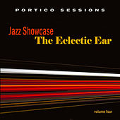 Jazz Showcase: The Eclectic Ear, Vol. 4 by Various Artists