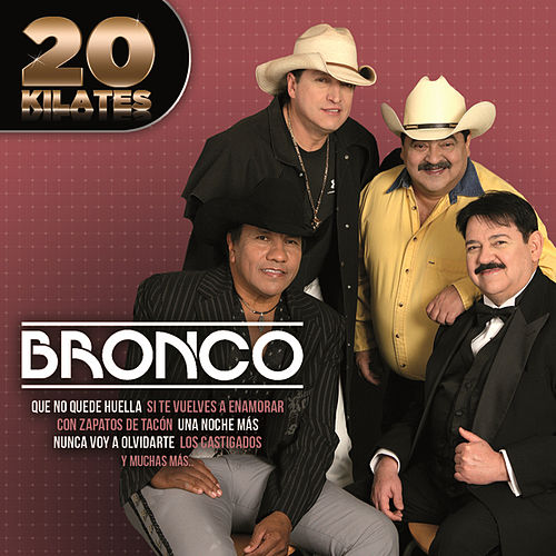 20 Kilates by Bronco