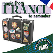 Music from France to Remember. Souvenir of My Trip to Paris by Various Artists