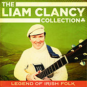 The Liam Clancy Collection (Extended Digital Remastered Edition) by Liam Clancy