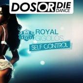 Self Control by Royal Gigolos