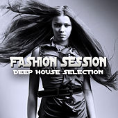 Fashion Session (Deep House Selection) by Various Artists