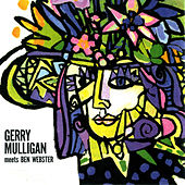 Gerry Mulligan Meets Ben Webster (with Jimmy Rowles, Leroy Vinnegar & Mel Lewis) by Ben Webster