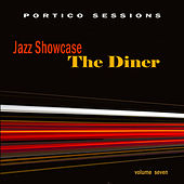 Jazz Showcase: The Diner, Vol. 7 by Various Artists