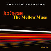 Jazz Showcase: The Mellow Muse, Vol. 5 by Various Artists