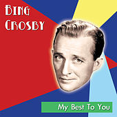 My Best to You by Bing Crosby