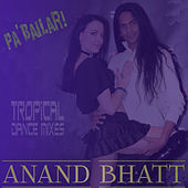 Pa'Bailar! Tropical Dance Mixes - EP by Anand Bhatt