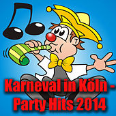 Karneval in Köln - Party Hits 2014 by Various Artists