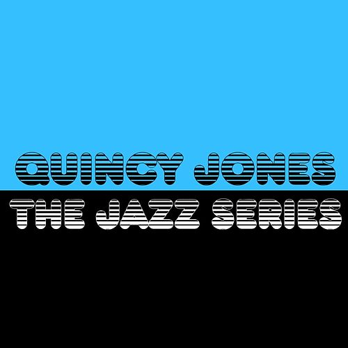 The Jazz Series by Quincy Jones