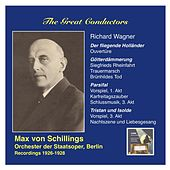 The Great Conductors: Max von Schillings conducts Richard Wagner (Recordings 1926-1928) by Berlin Staatskapelle