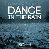 Dance in the Rain by Commercial Club Crew