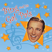 Bing and His Gal Pals by Bing Crosby
