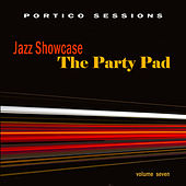Jazz Showcase: The Party Pad, Vol. 7 by Various Artists