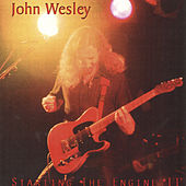 Starting the Engine II (Live) by John Wesley