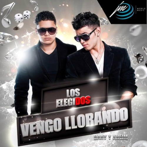 Vengo Llorando by Los Elegidos