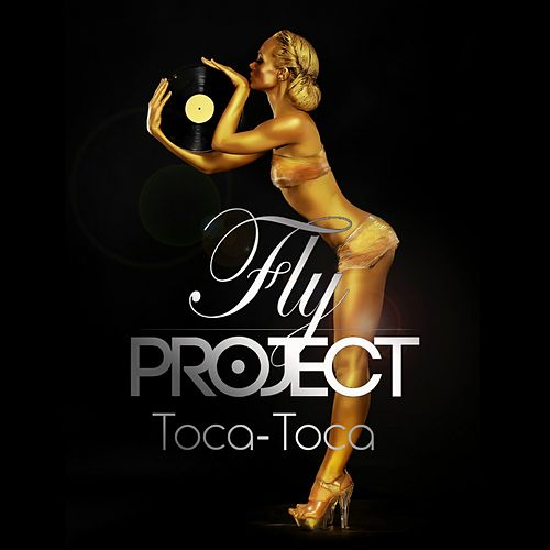 Fly Project Toca Toca Album Toca-toca by Fly Project