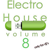 Electro House, Vol. 8 (Only For DJ's) by Various Artists