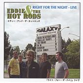 Right for the Night (Live) by Eddie and the Hot Rods