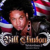 Tshikimbwa, Vol. 2 (Operation Obama) by Bill Clinton