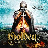 Man With A Mission by Golden Resurrection