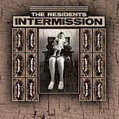 Intermission (for the Mole Trilogy) by The Residents