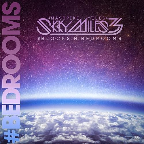 Skky Miles 3 #BlocksNbedRooms Pt. 1. #Bedrooms by Masspike Miles
