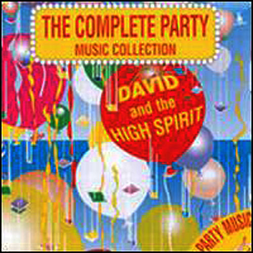 Complete Party Music Collection by David & The High Spirit