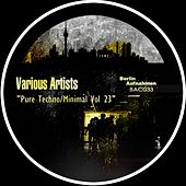 Pure Techno / Minimal Vol 23 - EP by Various Artists