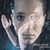 Neuro by Anna Aaron