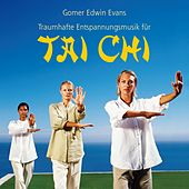 Tai Chi: Traumhafte Entspannungsmusik by Gomer Edwin Evans