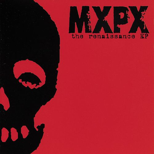 The Renaissance EP by MxPx