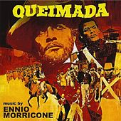 Queimada (Original Motion Picture Soundtrack - Remastered) by Ennio Morricone