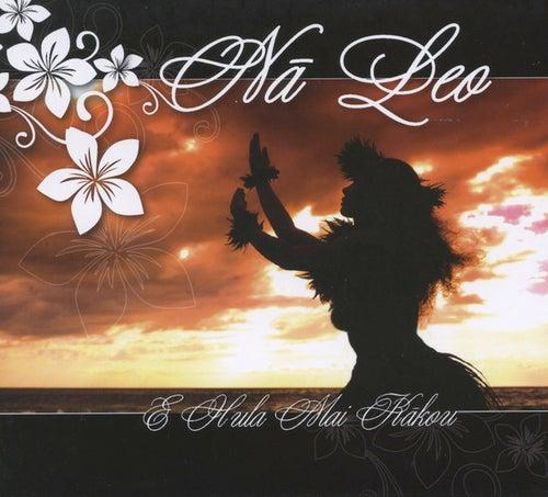 E Hula Mai Kakou by Na Leo Pilimehana