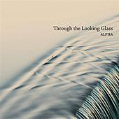 Through the Looking Glass by Alpha