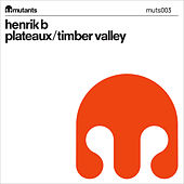 Plateaux/Timber Valley by Henrik B