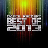 Dance Rockerz - Best of 2013 by Various Artists