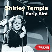 Early Bird (Original Recordings from Her Movies 1936 - 1938) by Shirley Temple
