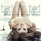 Back to Bed - Deep Sounds for Lazy Sundays, No. 2 by Various Artists
