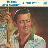The River and the Mountain / This Hotel by Dorsey Burnette