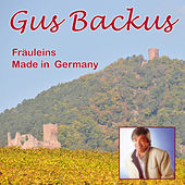 Fräuleins Made in Germany by Gus Backus