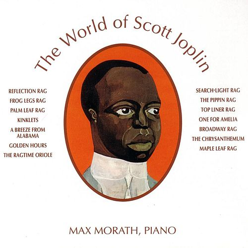 The World Of Scott Joplin by Max Morath