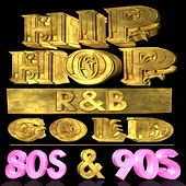 Hip Hop R&B Gold 80s & 90s by Various Artists