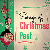 Songs of Christmas Past by Various Artists